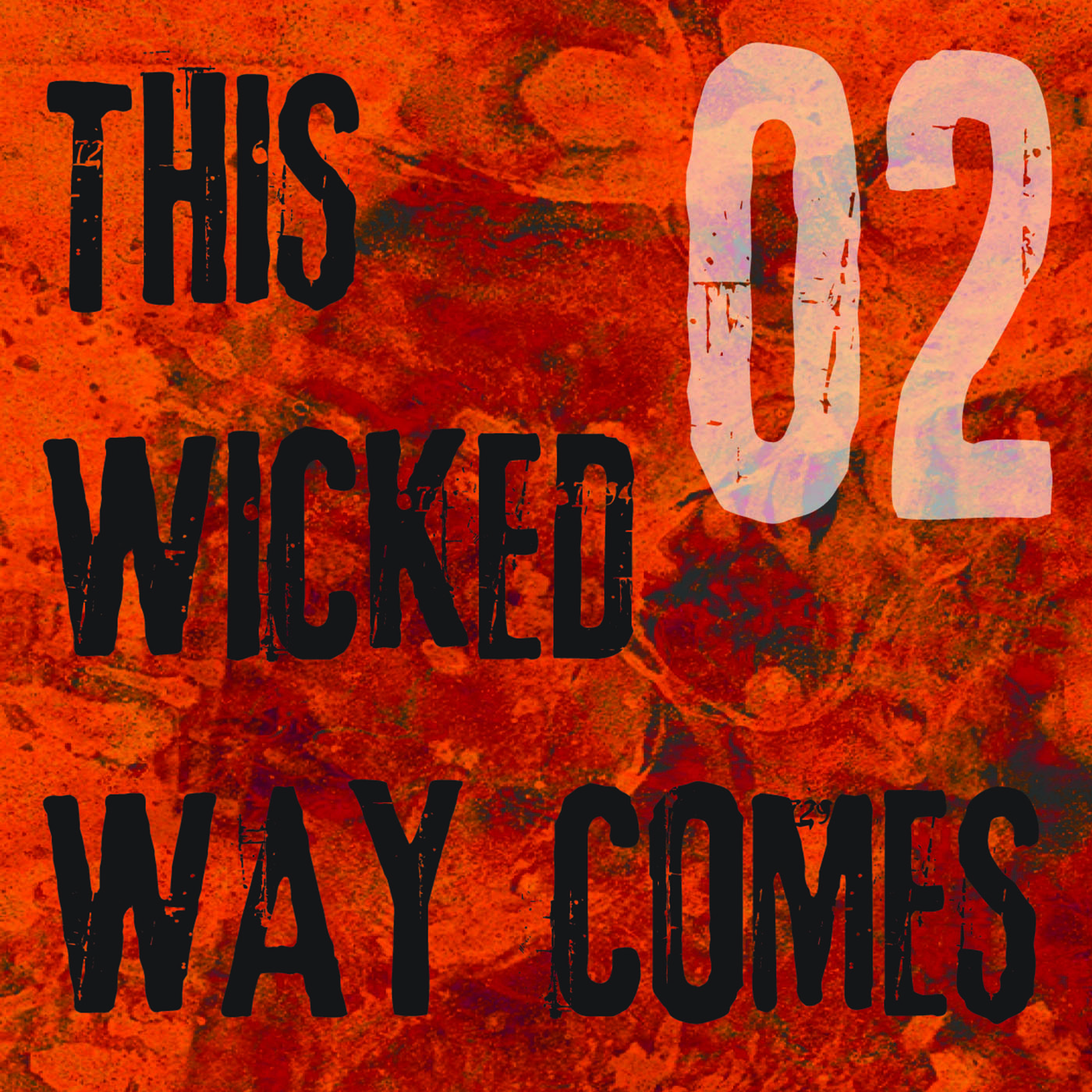This Wicked Way Comes – Episode 2: We Only Come Out At Night