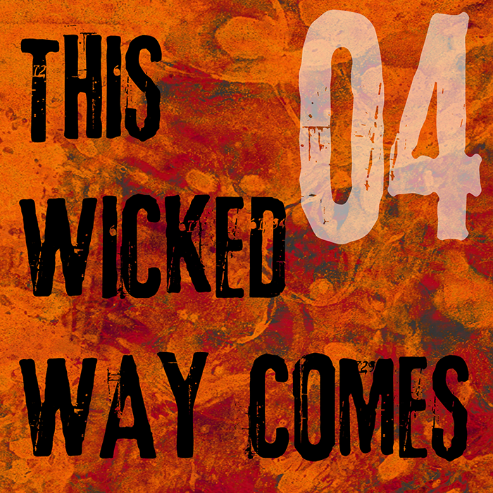 This Wicked Way Comes, Episode 4 – It's Not the Heat, It's the Humility