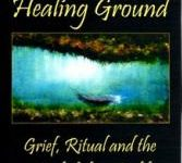 entering_the_healing_ground_1 167x150 Entering The Healing Ground on Health Notes – New Vision of Grief and Sorrow