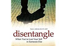 Disentangled 218x150 Disentangle:  When You've Lost Yourself in Someone Else – Nancy Johnston on Health Notes