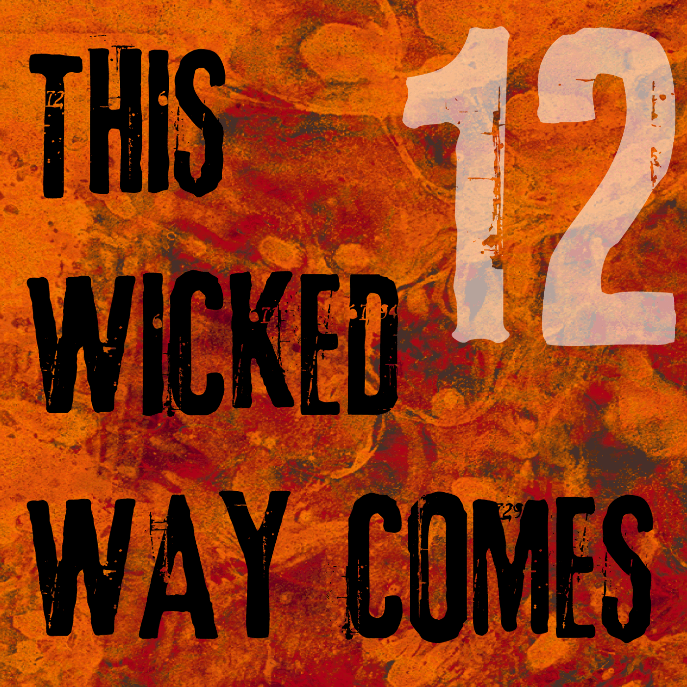 This Wicked Way Comes – Episode 12: They Are Always Burning Something for Fun