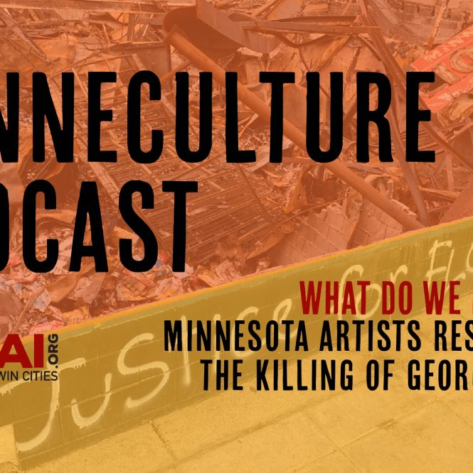 Untitled_Artwork 13 665x666  MinneCulture Podcast: 'Ep. 27: What Do We Do Now?'