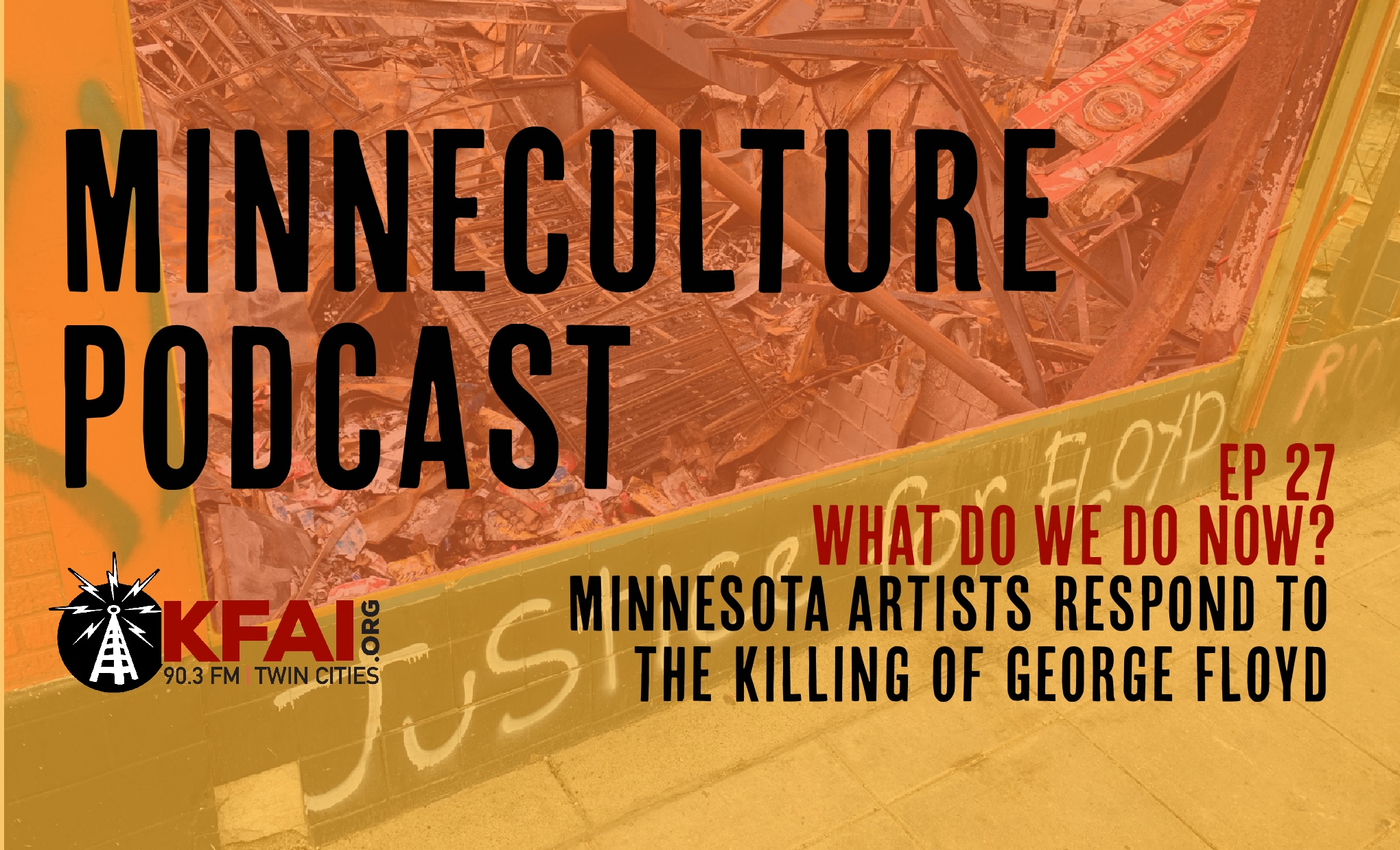MinneCulture Podcast: 'Ep. 27: What Do We Do Now?'