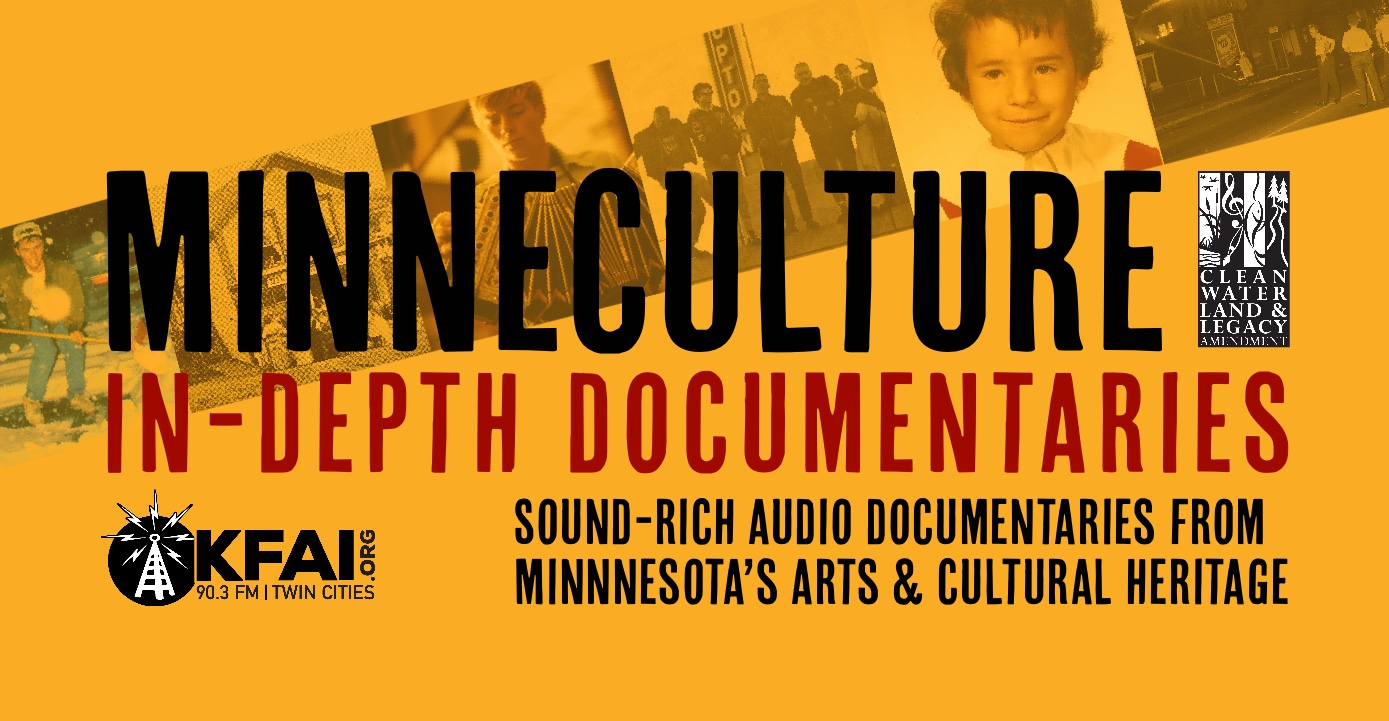 MinneCulture In-Depth Documentaries on KFAI